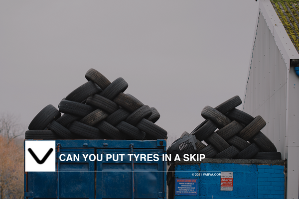 Can you put Tyres in a skip?